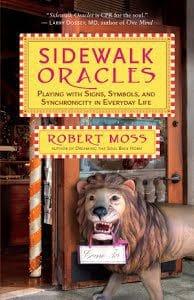 everyday oracles book by Robert Moss, Sidewalk Oracles
